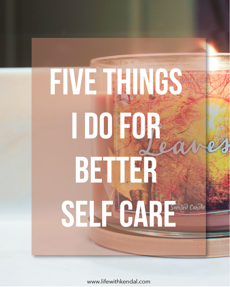 Five Things I Do for Better Self Care