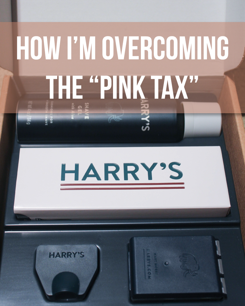 "How I'm Overcoming the ""Pink Tax"" With Harry's"